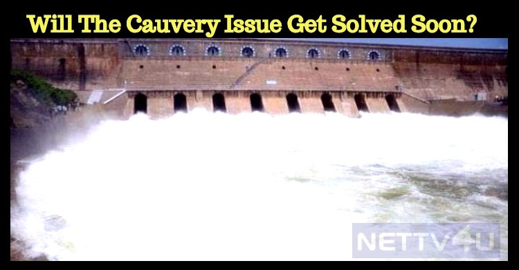Will The Cauvery Issue Get Solved Soon?