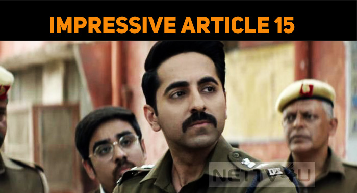 Article 15 Gets Appreciation From The Audiences!