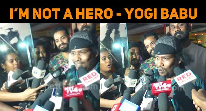 I Won't Play A Hero, Hereafter – Yogi Babu