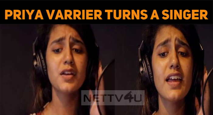 Priya Prakash Varrier Turns A Singer!