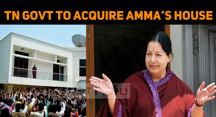 TN Government To Acquire Late TN CM Jayalalithaa's Poes Garden Home!