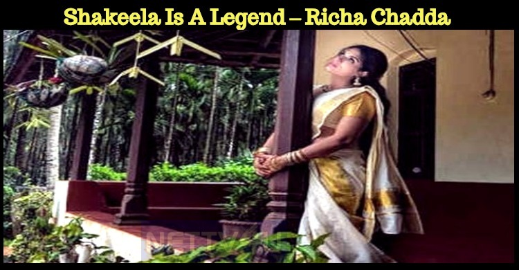 Shakeela Is A Legend – Richa Chadda