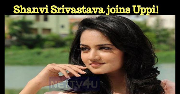 Shanvi Srivastava Joins Uppi!