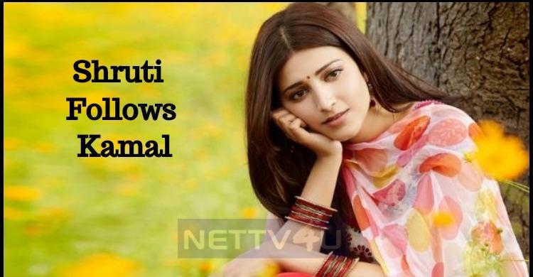 Shruti Haasan Follows Her Dad Kamal Haasan!
