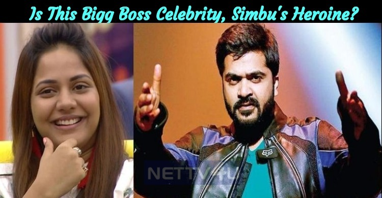Is This Bigg Boss Celebrity, Simbu's Heroine?