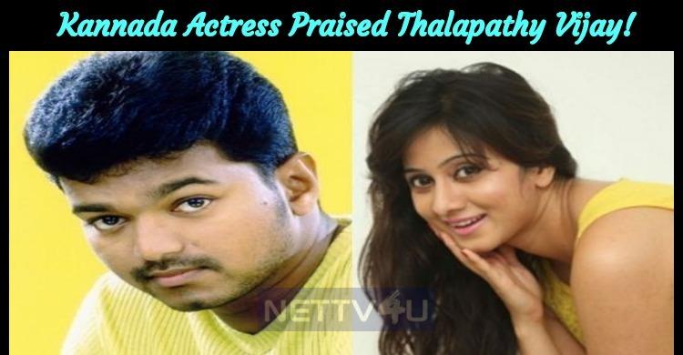 Kannada Actress Praised Thalapathy Vijay!