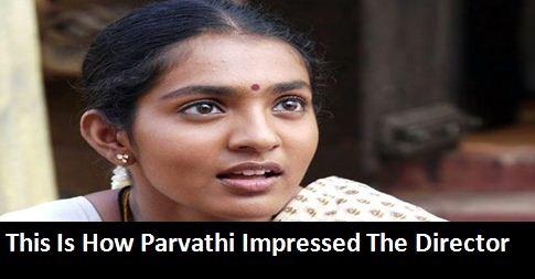 Parvathi's Dedication Impressed The Director!