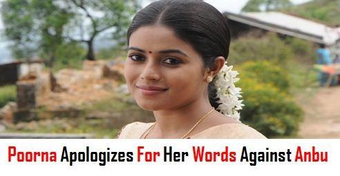 Poorna Seeks Apologies For Her Tweet Against Anbuchezhian! But Still Against Him!