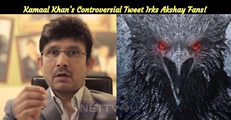 Kamaal Khan's Controversial Tweet Irks Akshay Fans!
