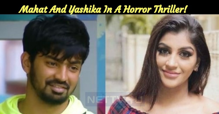 Mahat And Yashika's Film Is A Bilingual Horror Thriller!