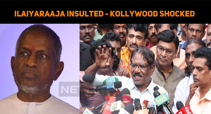 Ilaiyaraaja Insulted - Tamil Film Industry Shocked