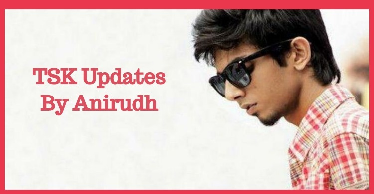 Anirudh Updates On TSK Title Song!
