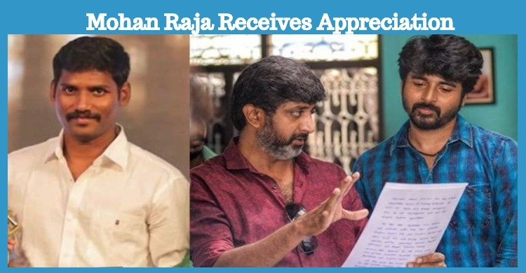 Mohan Raja Gets Appreciation From His Contemporary!