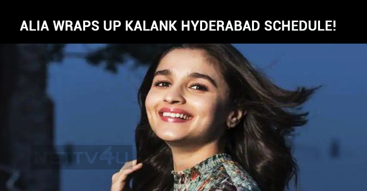 Alia Bhatt Wraps Up Her Kalank Hyderabad Schedu..
