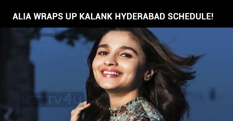 Alia Bhatt Wraps Up Her Kalank Hyderabad Schedu..