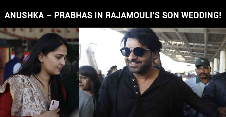 Anushka – Prabhas In Rajamouli's Son Wedding!