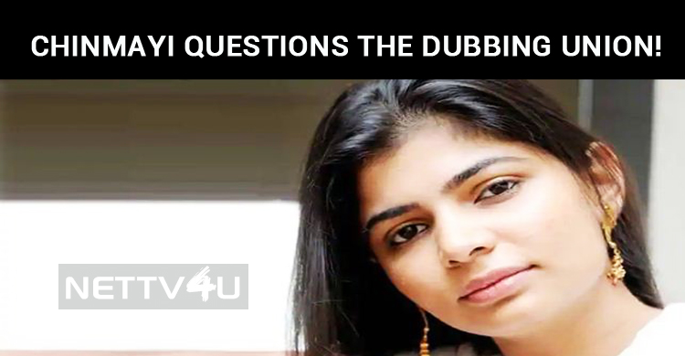 Chinmayi Questions The Dubbing Union!