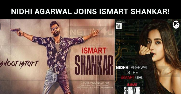 Nidhi Agarwal Joins ISmart Shankar!