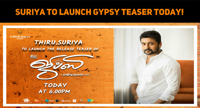 Suriya To Launch Gypsy Teaser Today!