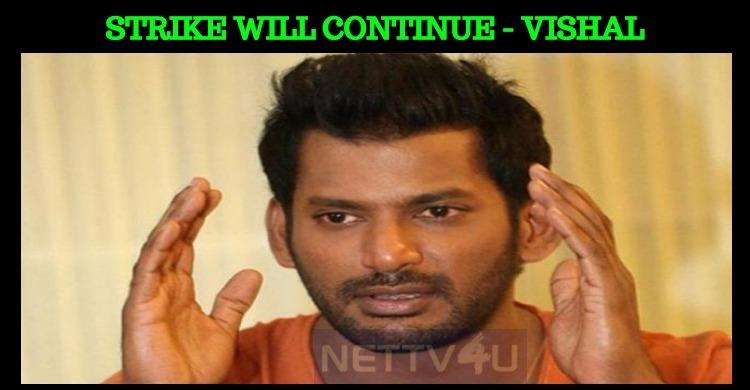TFPC Strike Will Continue – Vishal