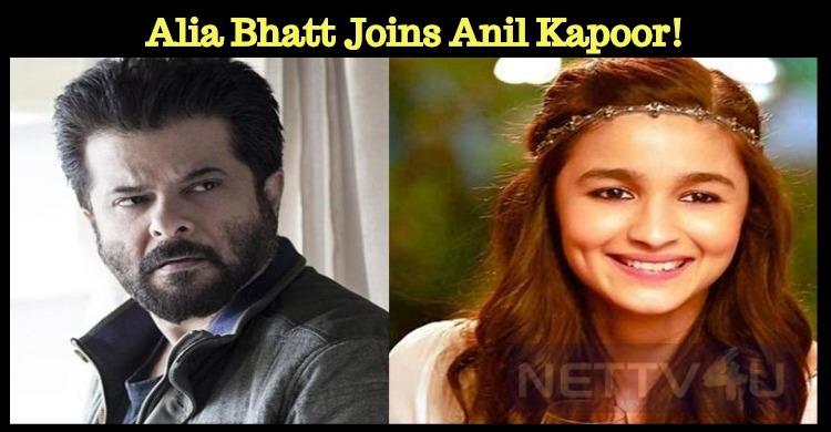 Alia Bhatt Joins Anil Kapoor!