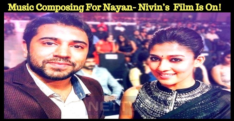 Music Composing For Nayan- Nivin's Mollywood Film Is On!