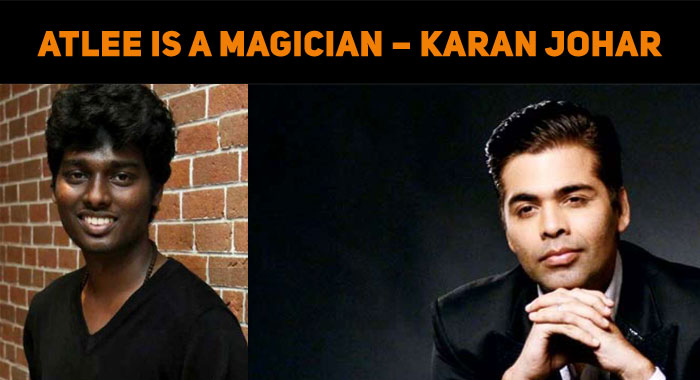 Atlee Is A Magician Of Masala Movies – Karan Jo..