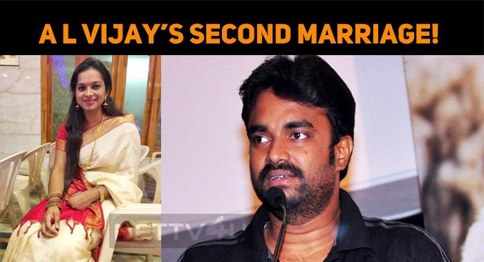 Director A L Vijay Announced His Second Marriage!