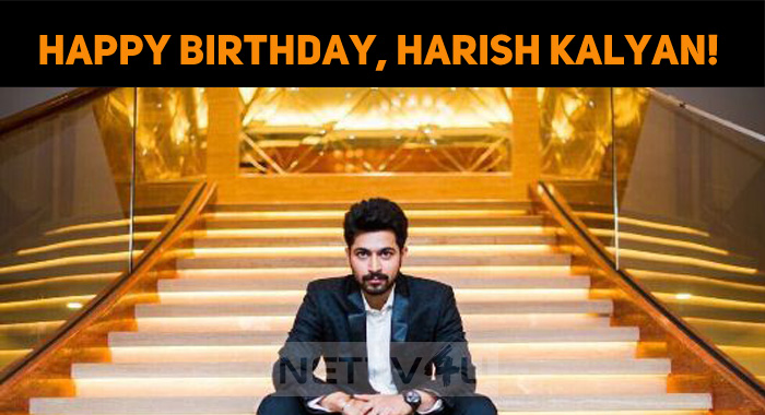 Happy Birthday, Harish Kalyan!