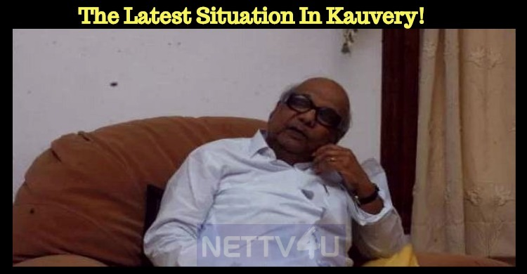 Who Met Karunanidhi Today? The Latest Situation In Kauvery!