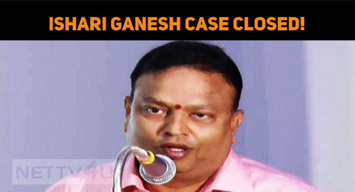 Ishari Ganesh Case Closed!
