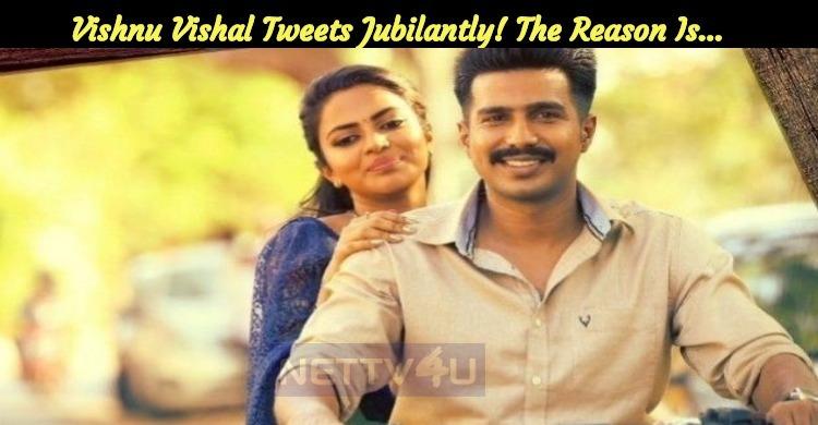 Vishnu Vishal Tweets Jubilantly! The Reason Is…