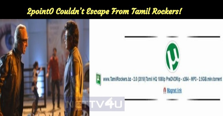 2point0 Couldn't Escape From Tamil Rockers!