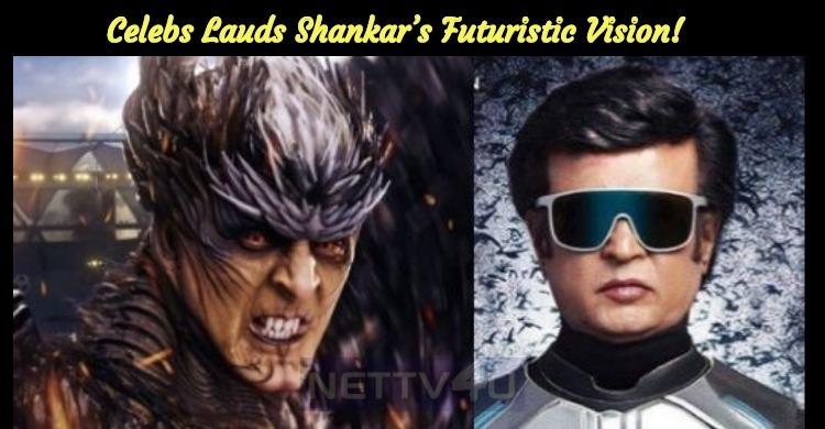 Celebs Lauds Shankar's Futuristic Vision!