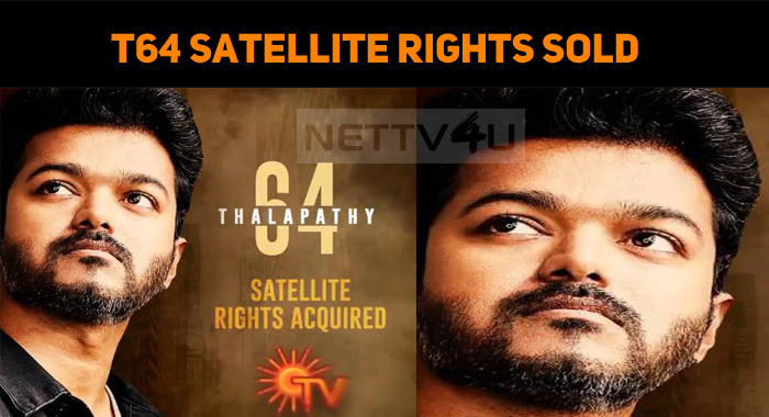 Thalapathy 64 Satellite Rights Sold Out!