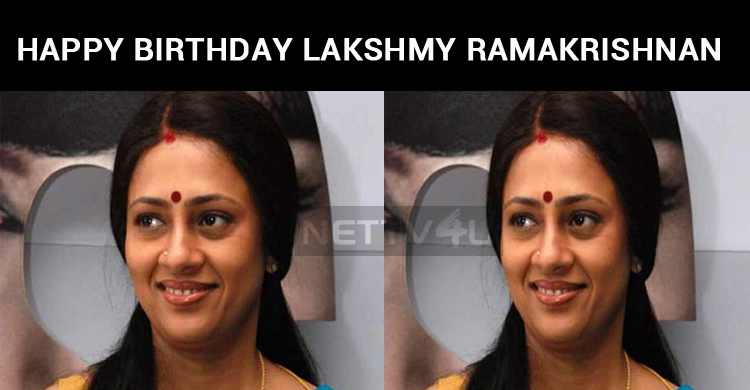 Lakshmy Ramakrishnan Celebrates Her Birthday Today!