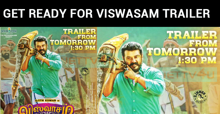 Viswasam Trailer Release Time Announced!