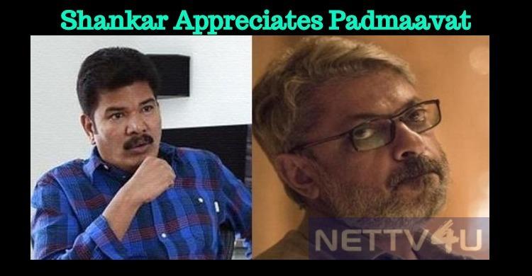 Shankar Appreciates Sanjay Leela Bhansali!