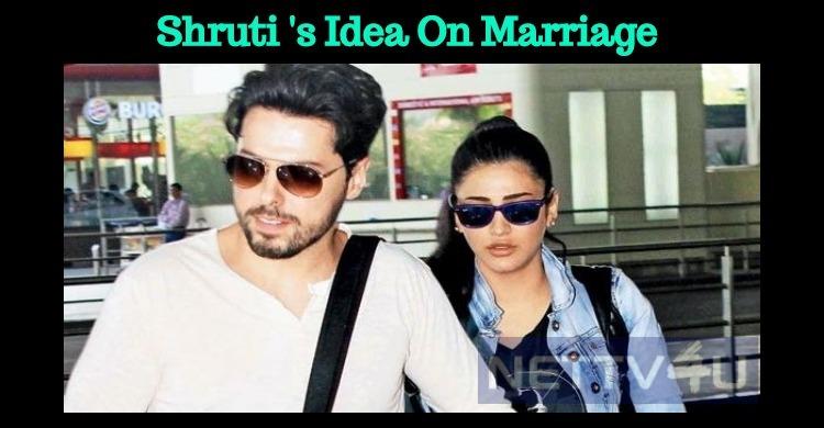 Shruti's Idea About Marriage!