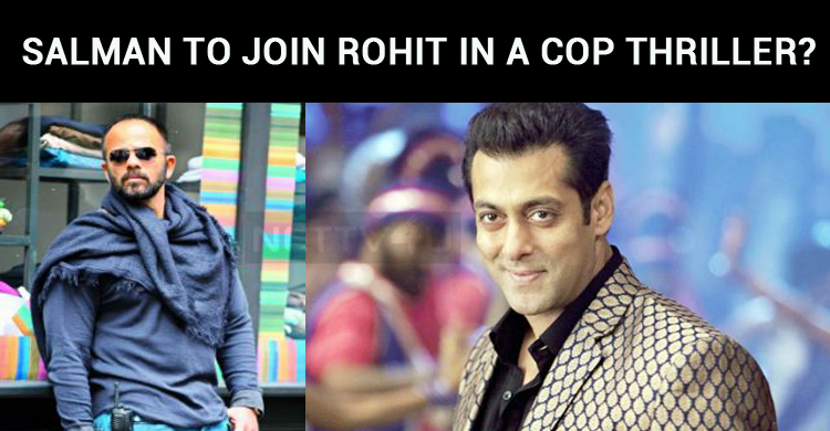 Salman Khan To Join Rohit Shetty In A Cop Thriller?