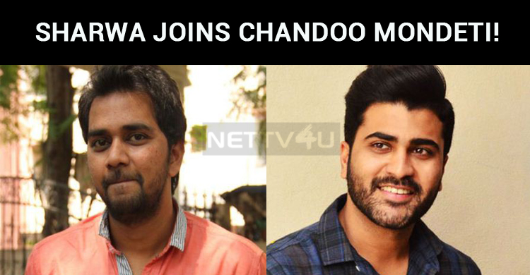 Sharwa Joins Chandoo Mondeti!