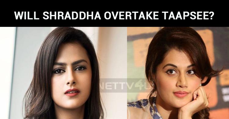 Will Shraddha Overtake Taapsee?