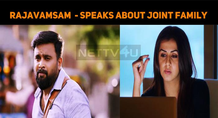 Sasikumar's Rajavamsam Teaser Speaks About Joint Family System!