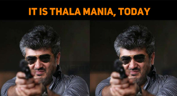Yesterday Thalapathy, Today It Is Thala Mania!