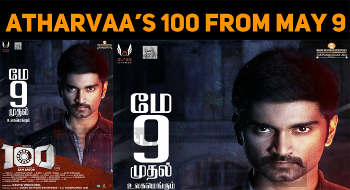 Atharvaa's 100 On 9th May!