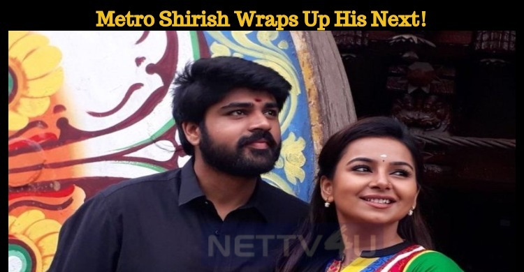 Metro Shirish Wraps Up His Next!