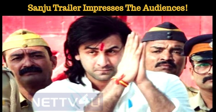 Sanju Trailer Impresses The Audiences!