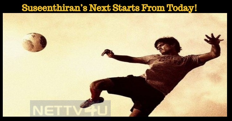 Suseenthiran's Next Starts From Today!