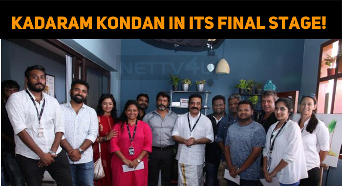 Kadaram Kondan In Its Final Stage!
