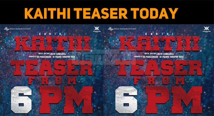 Karthi's Kaithi Teaser From Today!